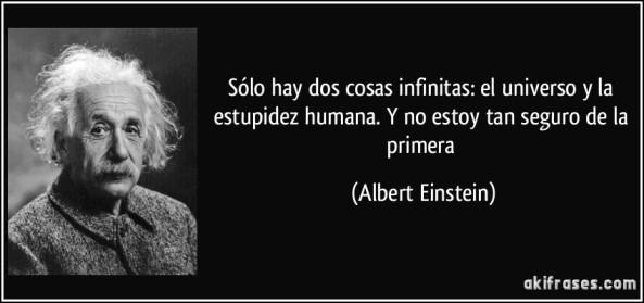 frase-solo-hay-dos-cosas-infinitas-el-universo-y-la-estupidez-humana-y-no-estoy-tan-seguro-de-la-albert-einstein-110302
